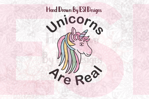 Unicorns are Real - SVG, DXF, EPS, PNG - Digital Cutting Files - Commercial Use