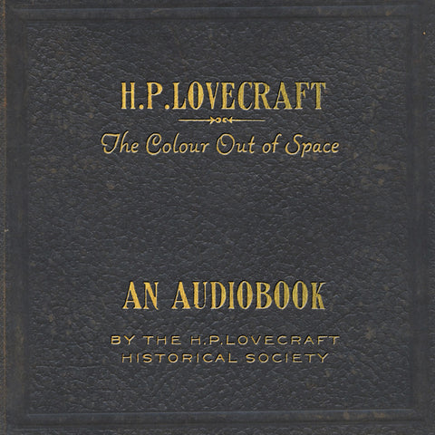 """The Colour Out of Space"" Audiobook"