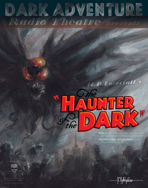 Dark Adventure Radio Theatre - The Haunter of the Dark