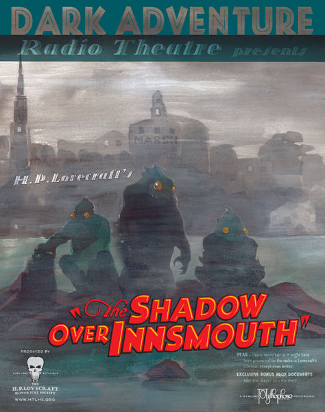 Dark Adventure Radio Theatre - The Shadow Over Innsmouth