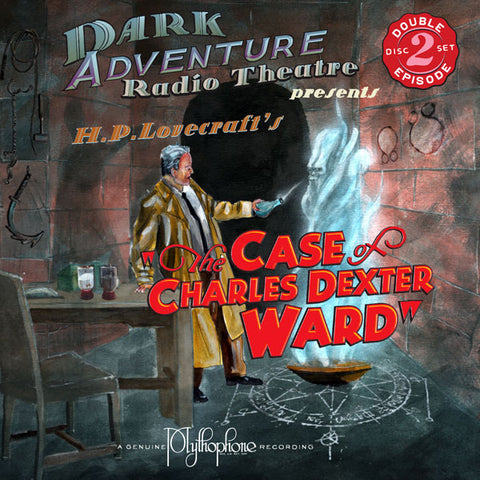 Dark Adventure Radio Theatre - The Case of Charles Dexter Ward
