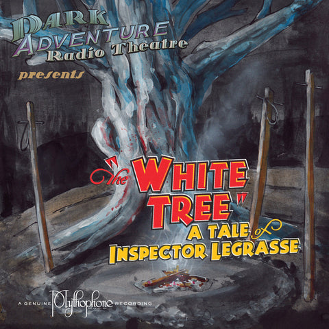 Dark Adventure Radio Theatre - The White Tree