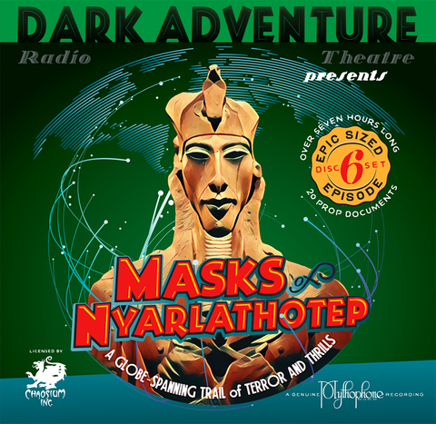 Dark Adventure Radio Theatre - Masks of Nyarlathotep