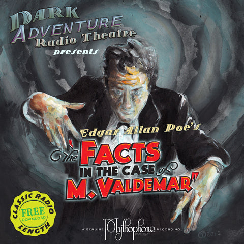 Dark Adventure Radio Theatre - The Facts in the Case of M. Valdemar