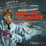 Dark Adventure Radio Theatre - Herbert West: Reanimator