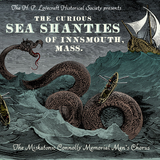 Miskatonic University Monograph: The Curious Sea Shanty Variants of Innsmouth Mass.