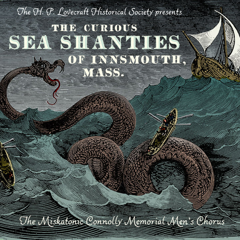 The Curious Sea Shanties of Innsmouth, Mass.