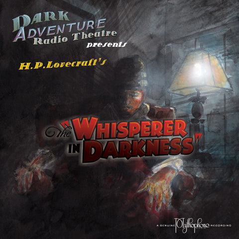 Dark Adventure Radio Theatre - The Whisperer in Darkness