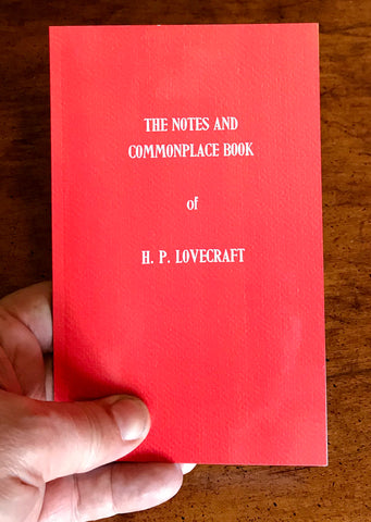 The Notes and Commonplace Book of H.P. Lovecraft