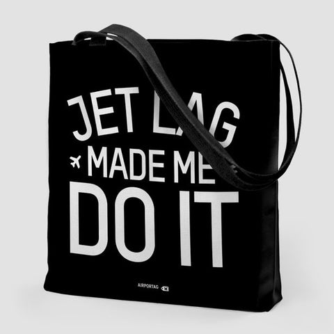 'Jet Lag Made Me Do It' Travel Tote Bag