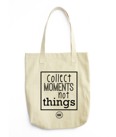 Collect Moments not Things Tote