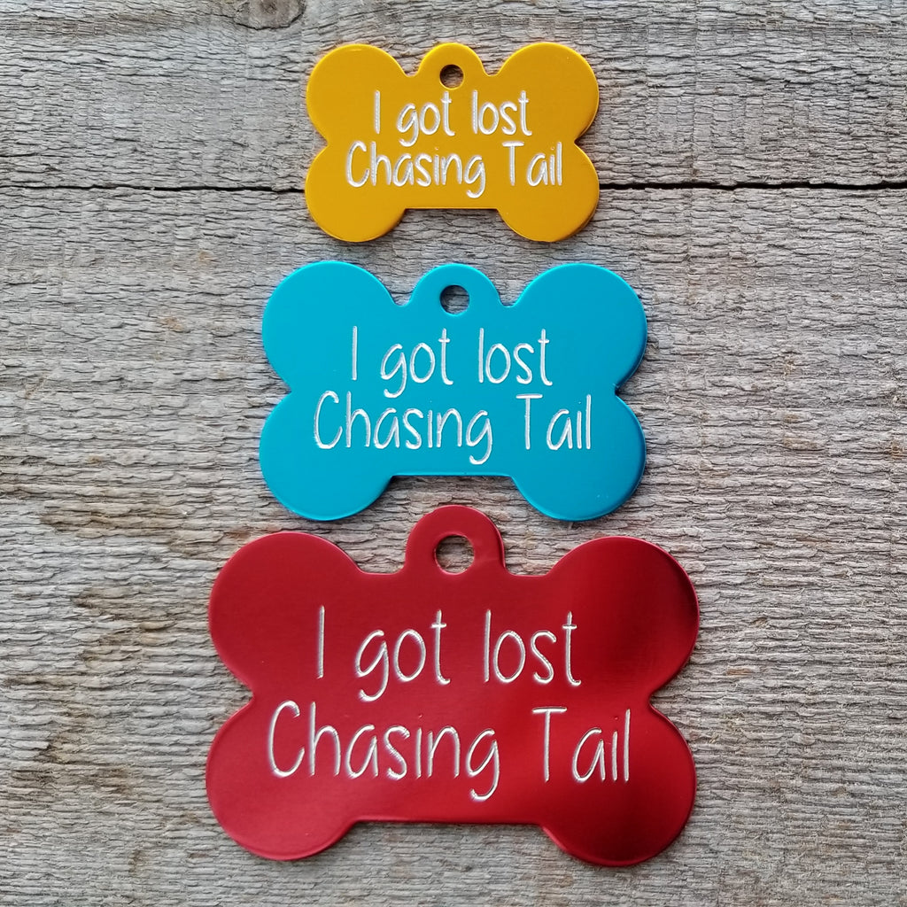I GOT LOST CHASING TAIL - 3 sizes