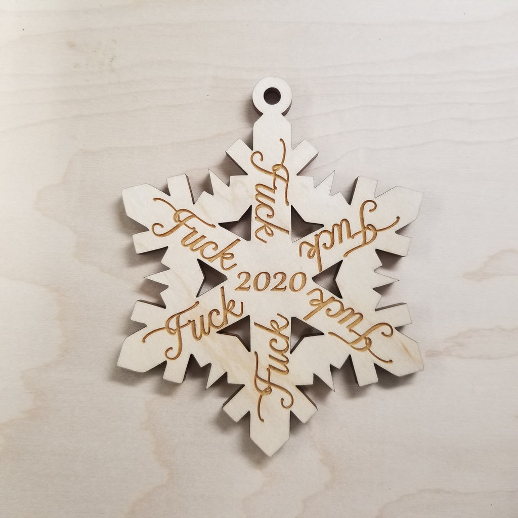 *2 for $15-/Wood Fuck 2020 Snowflake Ornament