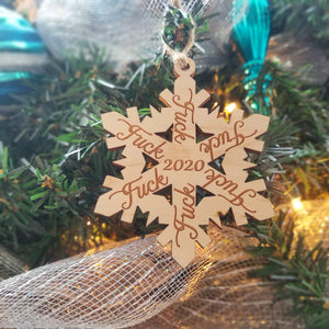 Wood Fuck 2020 Snowflake Ornament/*1 for $11/2 for $17/3 for $22/SALE! 5 for $25-