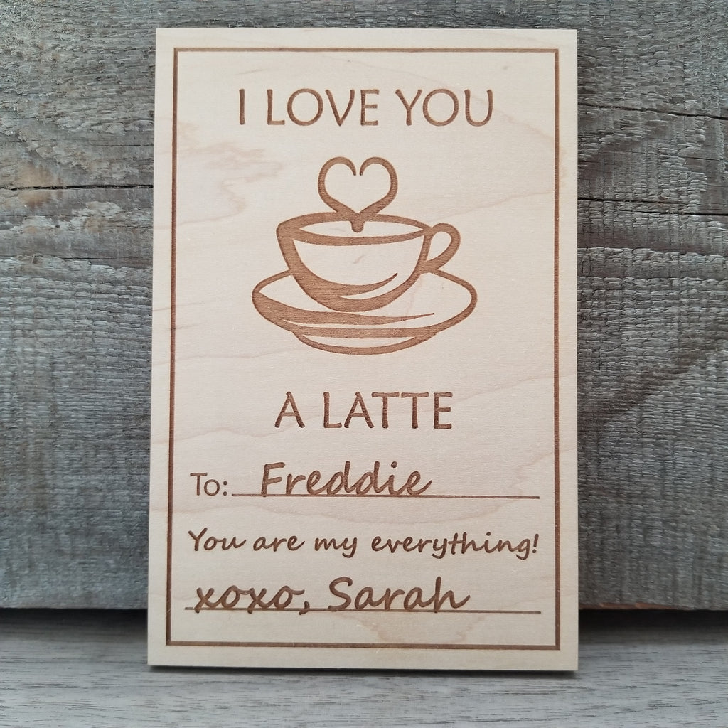 I LOVE YOU A LATTE/*1 for $15ea/2 for $12.50ea/3+ for $10ea-