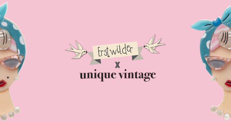 Erstwilder and Unique Vintage Collaboration