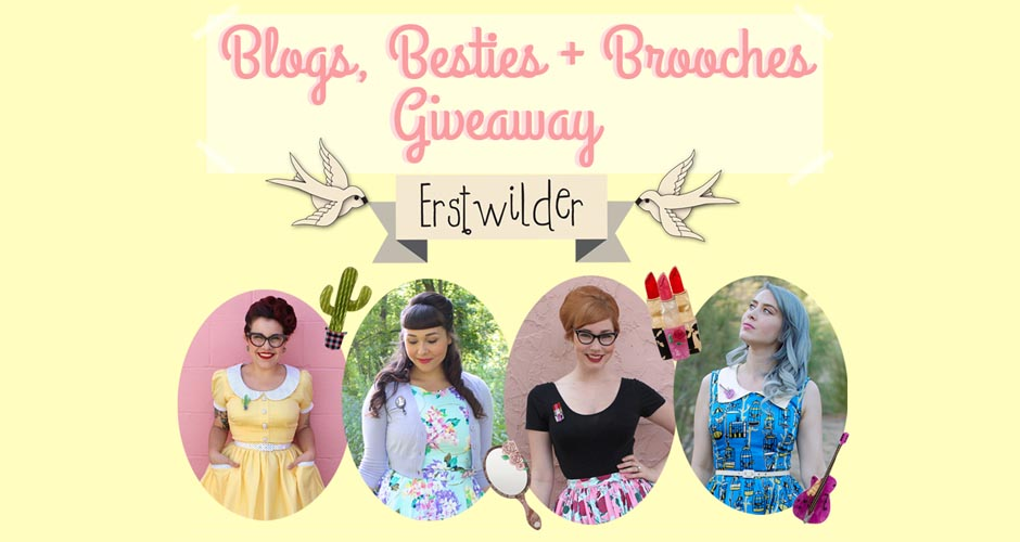 Blogs, Besties & Brooches Erstwilder Giveaway