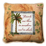 Friends Are There In Sunshine And In Shade Tapestry Pillow