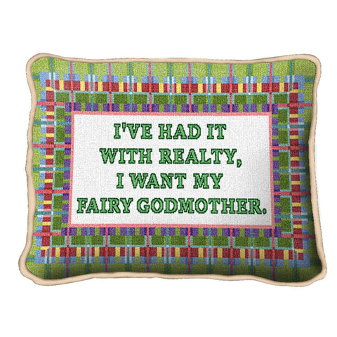 I've Had It With Reality I Want My Fairy Godmother Pillow