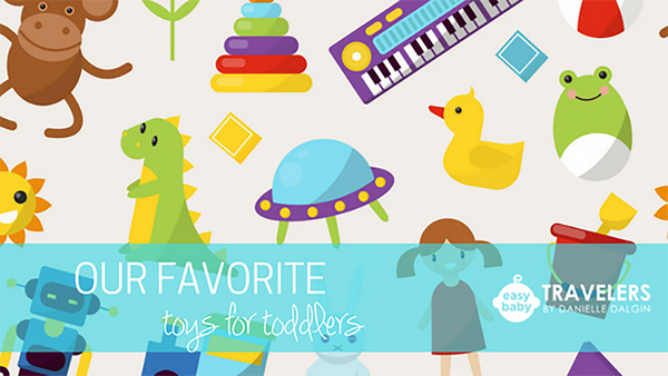 Our Fave Toys for Toddlers