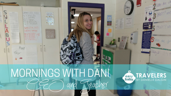 Easy Baby Travelers CEO Dani takes us through her morning routine from wake-up to her day job as a high school teacher!