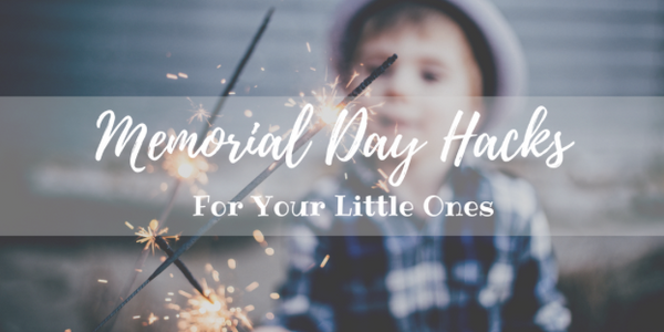 Memorial Day Hacks for Littles