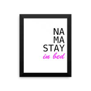 NA MA STAY in bed - YOGA Matte Paper Framed Poster