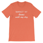 Load image into Gallery viewer, Namast'ay home with my dog Unisex short sleeve t-shirt