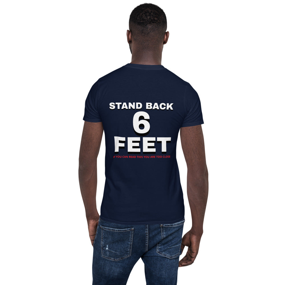 Stand back 6 feet Short-Sleeve Unisex T-Shirt