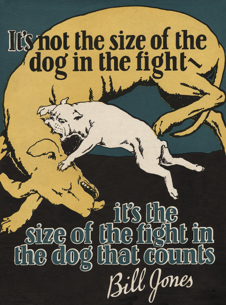 detail of its not the size of the dog in the fight motivational poster by corbis