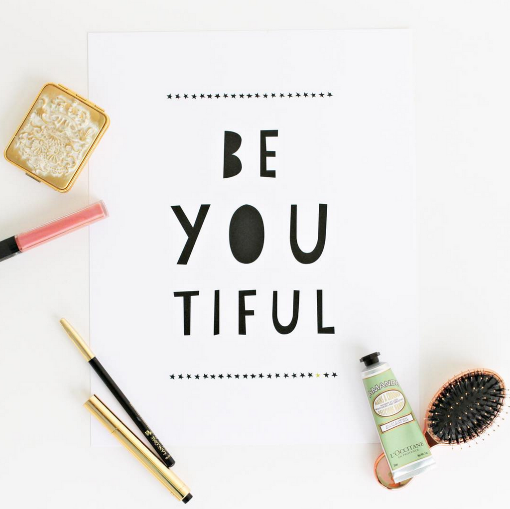 Be You Tiful Print
