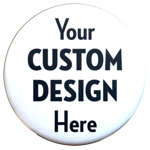 "Custom Pinback Buttons 1.25"" Round - Union made - Made in USA"