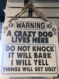 A Crazy Dog Lives Here- Sign