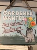 Gardener Wanted- Sign