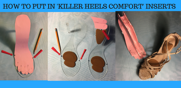 How to put Killer Heels Comfort high heel shoe inserts into your shoes! Easy 3 steps!  See video at    www.youtube.com/watch?v=umRgFcbwRwI