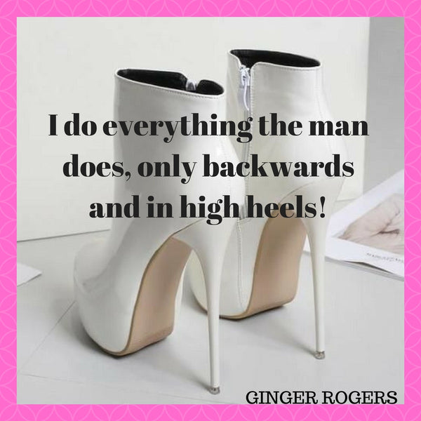 International Women's Day posting - high heel shoes and dancing backwards !