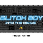 Load image into Gallery viewer, Glitch Boy Into The Nexus Game Demo