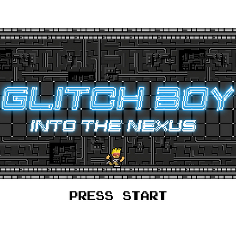Glitch Boy Into The Nexus Game Demo 1
