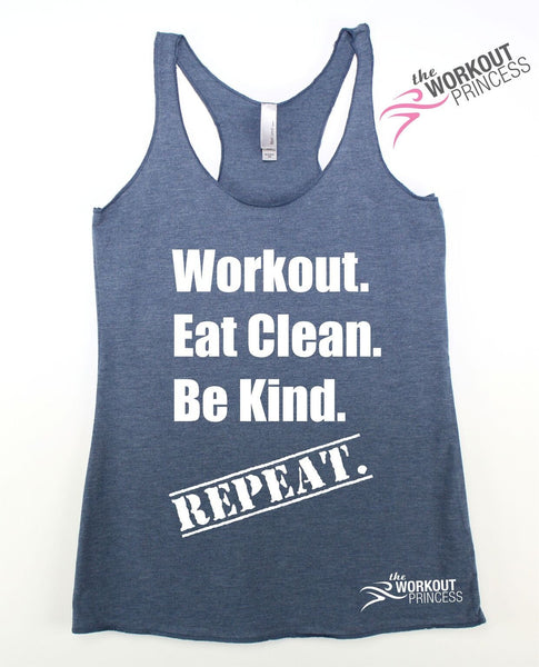 Workout Eat Clean Be Kind Repeat Workout Tank
