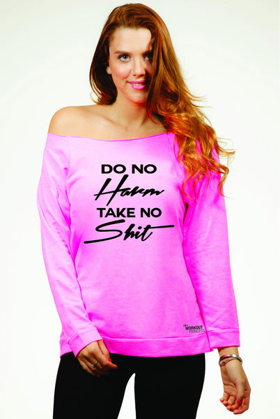 Do No Harm Take No Shit Workout Slouchy Shirt