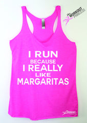 I Run Because I Really Like Margaritas Tank Top