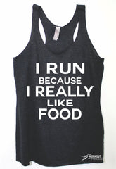 I run because I really like Food, Runner tank top