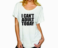 I can't Adult Today shirt, I cant adult today , Lazy day shirt