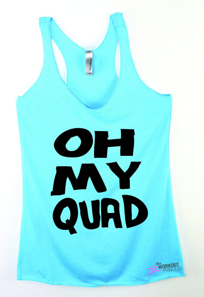 Oh My Quad  Funny Women's Exercise Tank , Women's Workout shirt