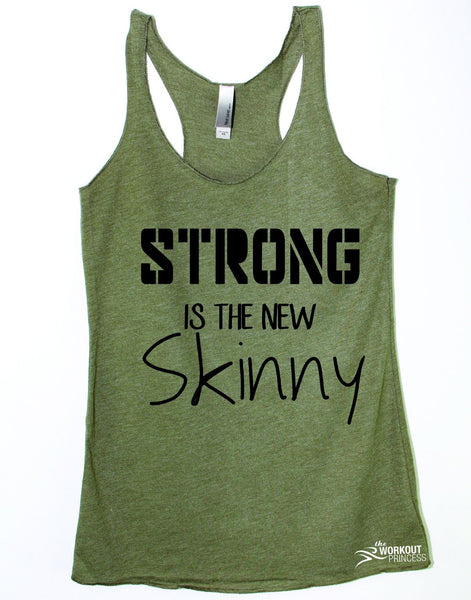 Strong is The New Skinny Womens Workout Top