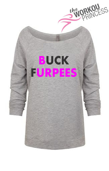 Buck Furpees , Fuck Burpees Off shoulder Slouchy Shirt