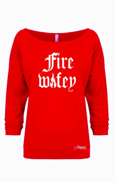 Fire Wifey Workout Sweatshirt Off shoulder Shirt