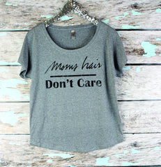 Mom Hair Dont Care Slouchy Tri Blend Shirt, Loose Workout Shirt , Off shoulder womens graphic Tshirt