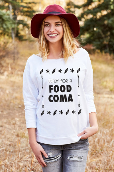 Ready For A Food Coma Women's Off Shoulder Sweatshirt