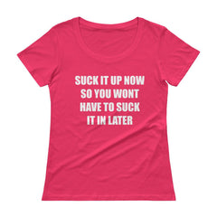 0148690ad03 Suck It Up Now So You Wont Have to Suck It In Later Workout Shirt